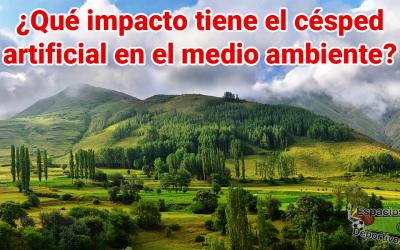 ¿Qué impacto tiene la Grama Sintética en el medio ambiente?